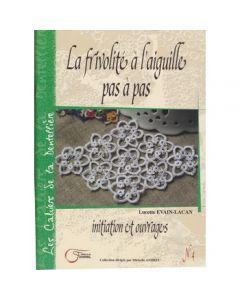 livre n°4 : LA FRIVOLITE A L'AIGUILLE PAS A PAS - Fournel
